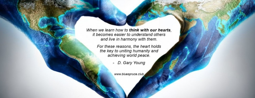 Gary Young Quote Heart World Peace